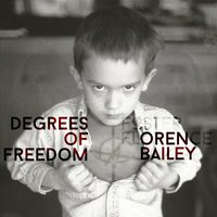 Degrees of Freedom — Oren Bailey