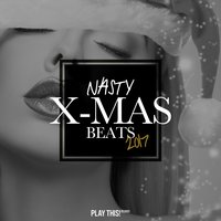 Nasty X-Mas Beats 2017 — сборник