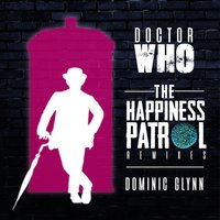 Doctor Who: The Happiness Patrol Remixes - EP — Dominic Glynn