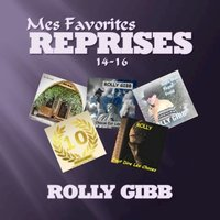 Mes Favorites: Reprises 14 - 16 — Rolly Gibb