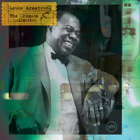 The Ultimate Collection: Louis Armstrong — Louis Armstrong