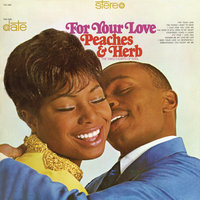 For Your Love — Peaches & Herb