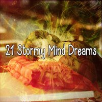 21 Stormy Mind Dreams — Thunderstorms