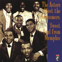 Sweet Soul From Memphis — The Astors, The Newcomers