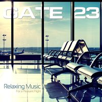 Gate 23 Relaxing Music for a Pleasant Flight — сборник