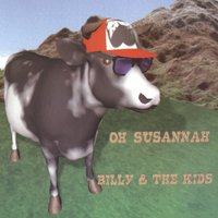 Oh Susannah — Billy & The Kids