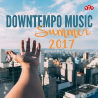 Downtempo Music - Summer 2017 — сборник