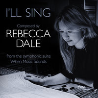 Dale: When Music Sounds: 5. I'll Sing — The Studio Orchestra, Jeff Atmajian, Cantus Ensemble
