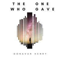 The One Who Gave — Donavan Henry