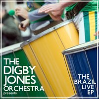 The Brazil Live EP — The Digby Jones Orchestra
