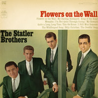 Flowers on the Wall — The Statler Brothers