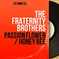 Passion Flower / Honey Bee — The Fraternity Brothers, Gil Fields