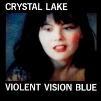 Violent Vision Blue — Silke Bischoff, Crystal Lake