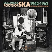 USA Jamaica Roots of Ska 1942-1962 - Rhythm and Blues Shuffle — сборник