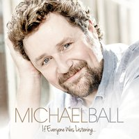 If Everyone Was Listening... — Michael Ball
