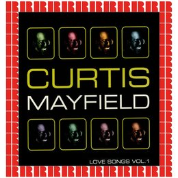 Love Songs Vol. 1 — Curtis Mayfield