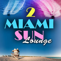 Miami Sun Lounge Vol.2 (WMC Luxury Downbeat Chillers) — сборник