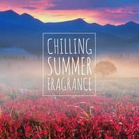 Chilling Summer Fragrance — сборник
