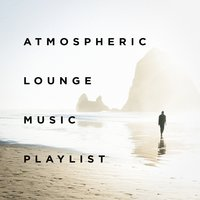 Atmospheric Lounge Music Playlist — Acoustic Chill Out, Lounge Relax, Chillout Cafe