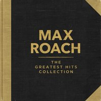 The Greatest Hits Collection — Max Roach