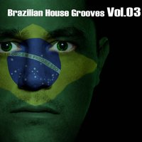 Brazilian House Grooves, Vol.03 — сборник