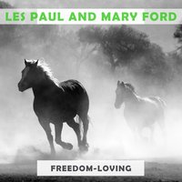 Freedom Loving — Les Paul & Mary Ford