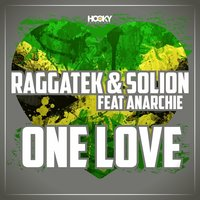 One Love — Solion, Raggatek, Raggatek & Solion feat. Anarchie, Anarchie
