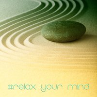 #Relax Your Mind — Steel Nouveau