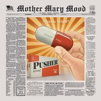 Pusher — Mother Mary Mood