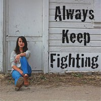 Always Keep Fighting — Hannah Johnson