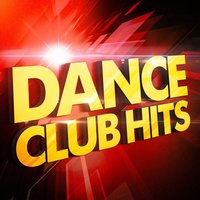 Dance Club Hits — Ultimate Dance Hits, Today's Hits!