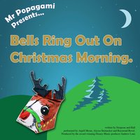 Bells Ring out on Christmas Morning — Andrew Lane, Raymond Revel, Mr Popagami Presents, Simpson and Hall, Anjell Mcrae, Alyssa Steinacker