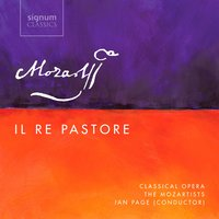 Mozart: Il Re Pastore — Вольфганг Амадей Моцарт, Classical Opera, Ian Page, The Mozartists