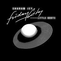 Fridaycity — Sharam Jey, Little Boots