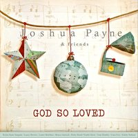 God so Loved — Joshua Payne
