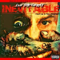 Inevitable — Lui The Great, Lil G Tha Prophet