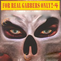 For Real Gabbers Only!, Vol. 4 — сборник