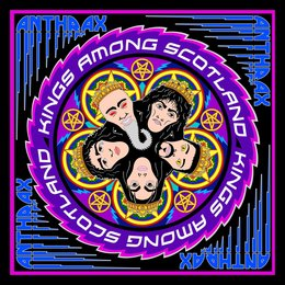 Kings Among Scotland — Anthrax