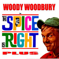 The Spice Is Right Plus — Woody Woodbury