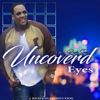 Uncovered Eyes — Rich Son