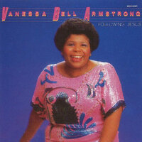 Following Jesus — Vanessa Bell Armstrong