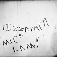 Pizza Party — Dezmatic, Mic Lanny