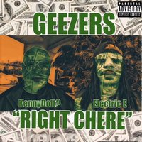 Right Chere — Geezers, Kennydoit?, Electric E
