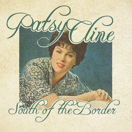 South of the Border — Patsy Cline