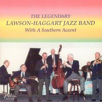 With a Southern Accent — John Bunch, Bucky Pizzarelli, Jake Hanna, Kenny Davern, George Masso, The Legendary Lawson-Haggart Jazz Band