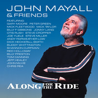 Along For The Ride — John Mayall & Friends
