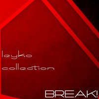 Leyko Collection. Break! — сборник