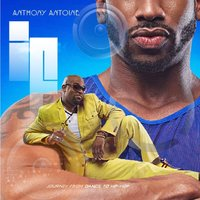If (Journey from Dance to Hip-Hop) — Anthony Antoine