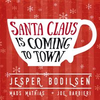 Santa Claus Is Coming to Town — Jesper Bodilsen