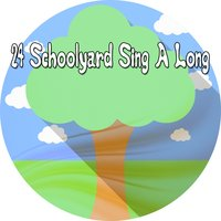 24 Schoolyard Sing A Long — Kids Hits Project